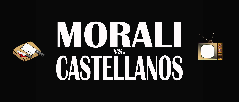 MORALI, CASTELLANOS y el CHOW de la TELE